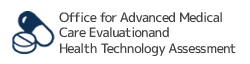 Office for Advanced Medical Care Evaluation and Health Technology Assessment